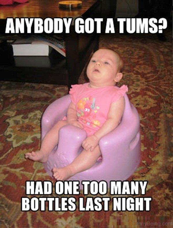 Anybody Got A Tums 60 funniest baby memes