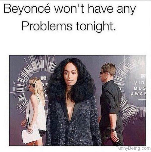 Beyonce Won't Have Any Problems Tonight
