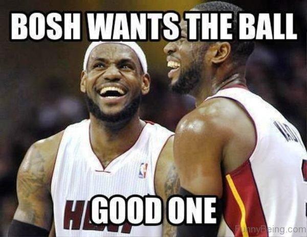 Bosh Wants The Ball