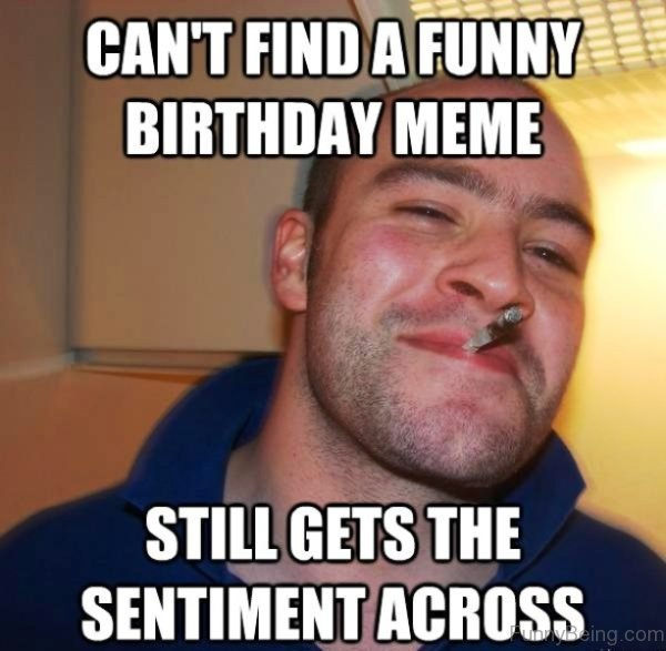 Can't Find A Funny Birthday Meme