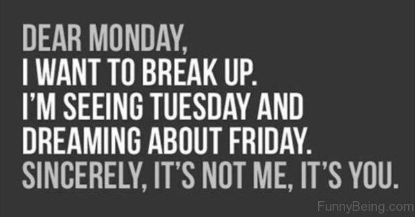 Dear Monday, I Want To Breakup