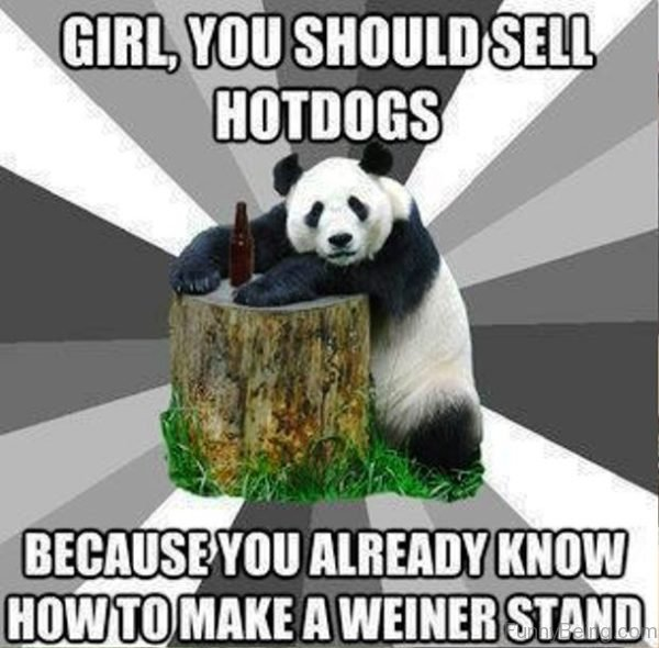 Girl, You Should Sell Hotdogs