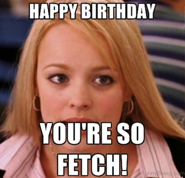 Happy Birthday You're So Fetch