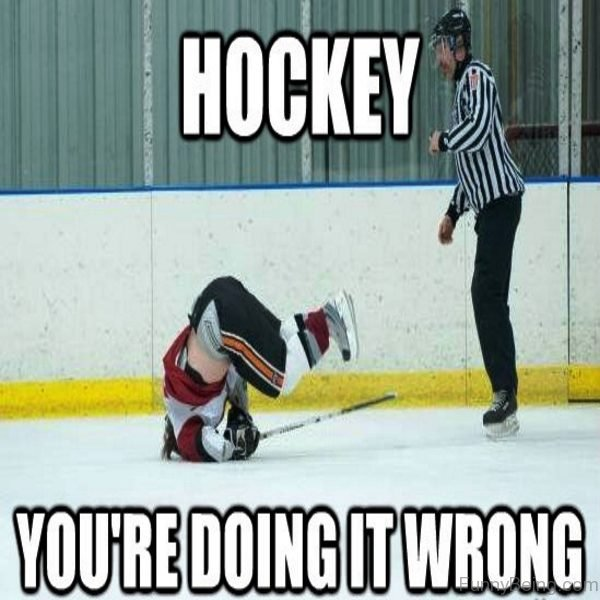 Hockey You're Doing It Wrong