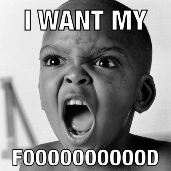 I Want My Food