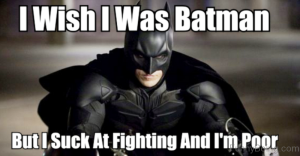 I Wish I Was Batman