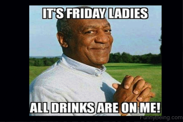 Its Friday Ladies