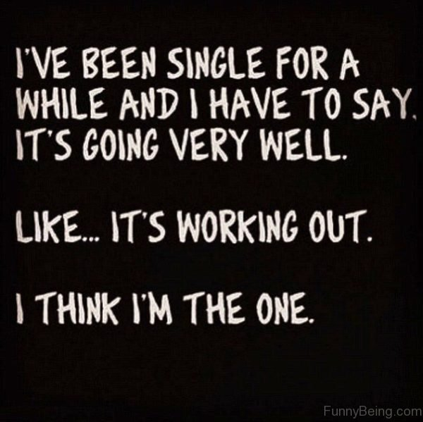 I've Been Single For A While