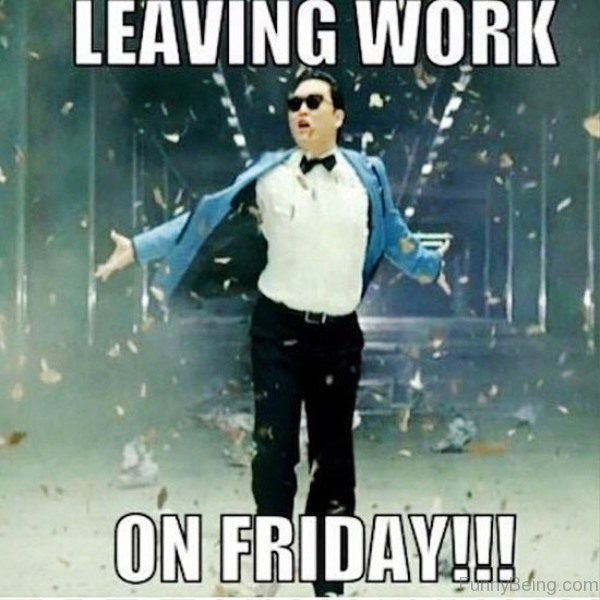 Leaving Work On Friday 600x600 55 crazy friday memes