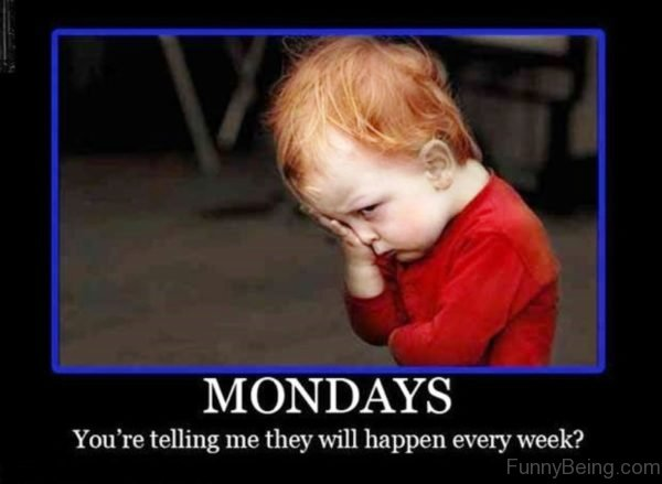 Mondays You're Telling Me