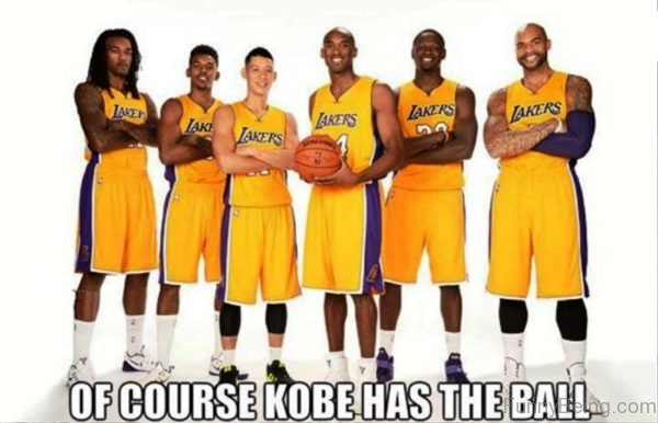 Of Course Kobe Has The Ball