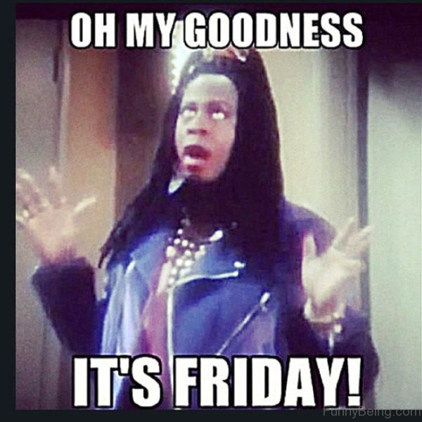 Oh My Goodness It's Friday
