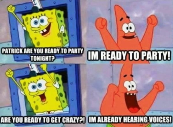 Patrick Are You Ready To Party Tonight