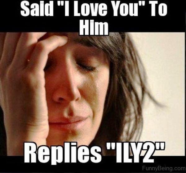 Said I Love You To Him