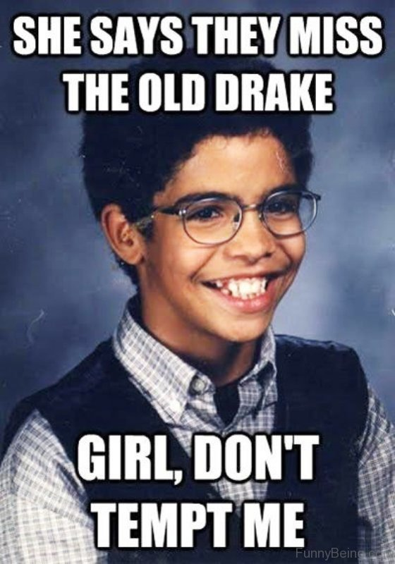 She Says They Miss The Old Drake