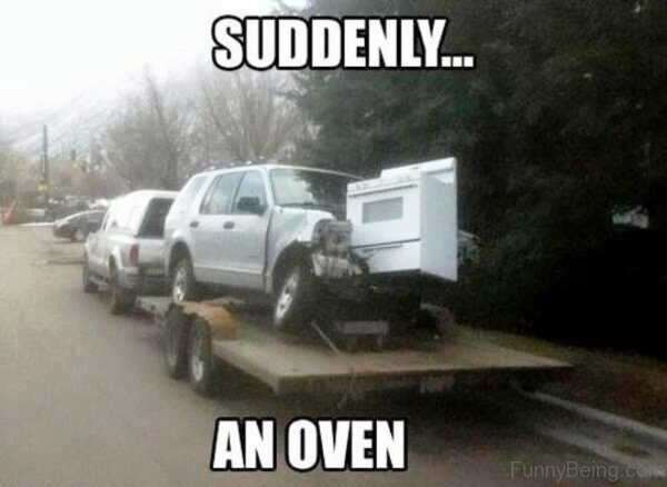 Suddenly An Oven