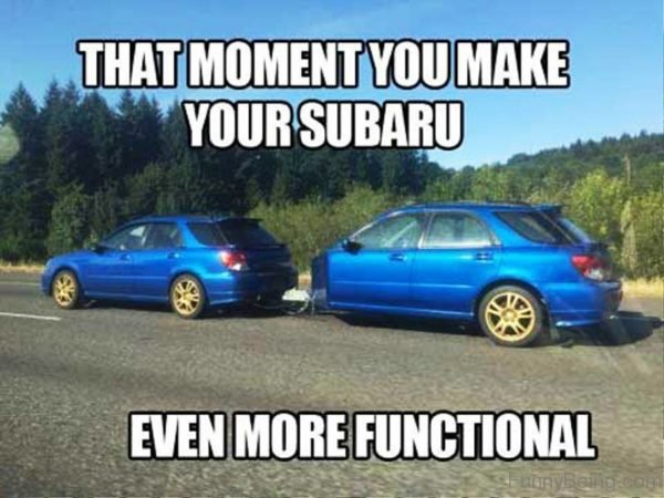 That Moment You Make Your Subaru