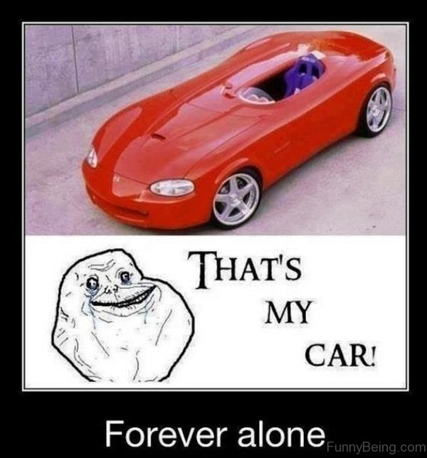 That's My Car Forever Alone