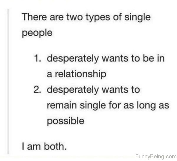There Are Two Types Of Single People