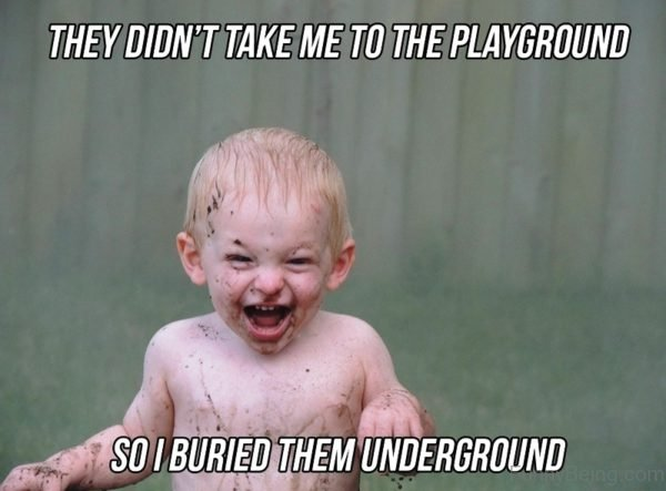They Didn't Take Me To The Playground