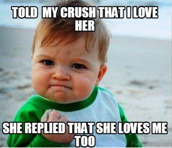 Told My Crush That I Love Her