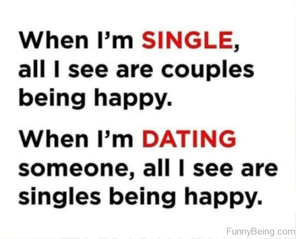 When I'm Single , All I See