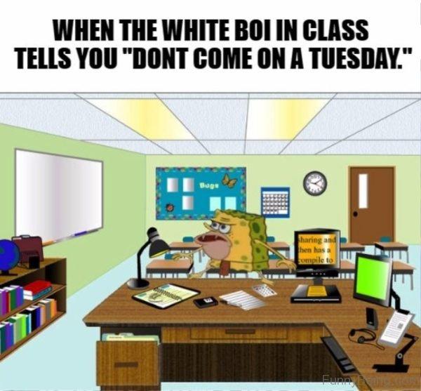 When The White BOI In Class