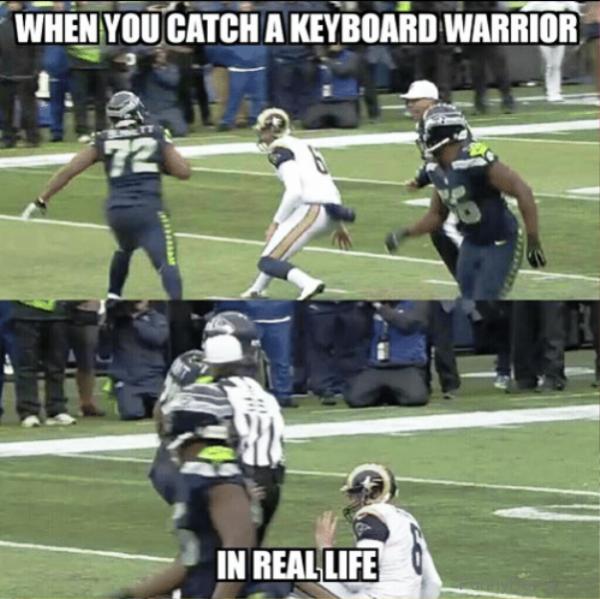 When You Catch A Keyboard Warrior