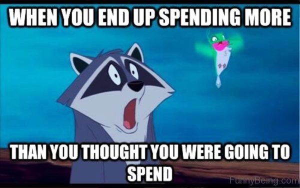 When You End Up Spending More