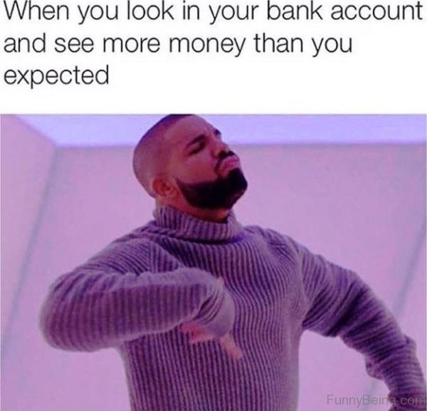 When You Look In Your Bank Account