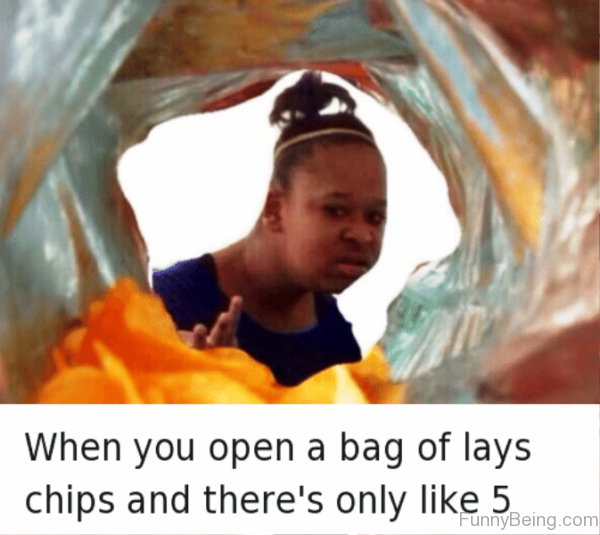 When You Open A Bag Of Lays Chips