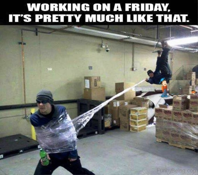 Working On A Friday 55 crazy friday memes,Download Funny Meme Work