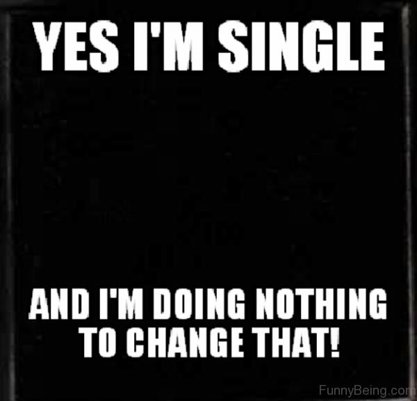 Yes I'm Single