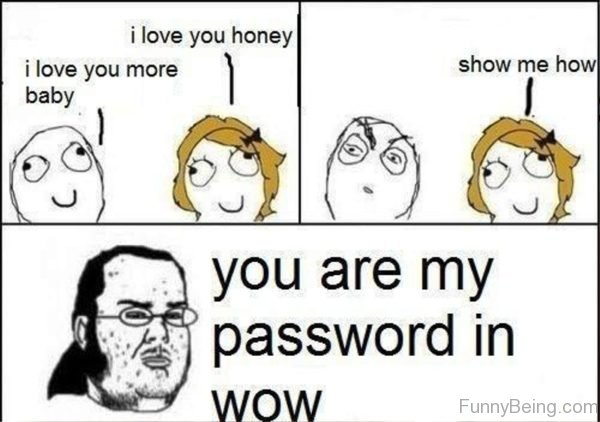 You Are My Password In Wow
