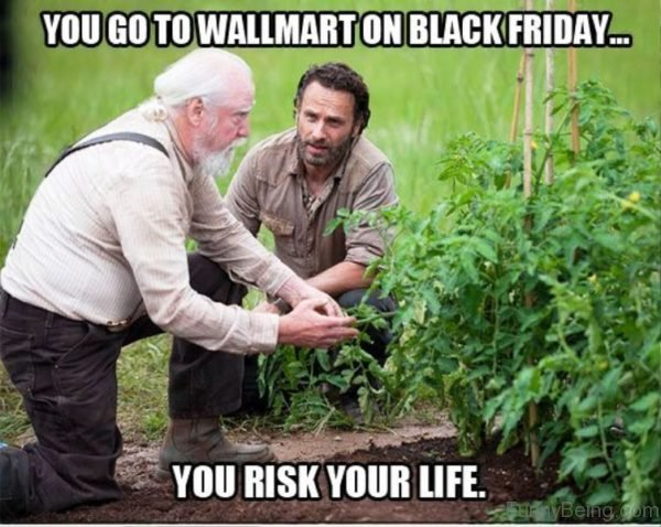 You Go To Wallmart On Black Friday