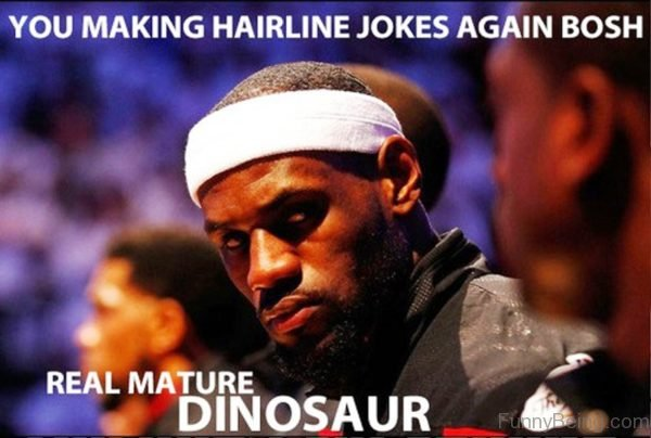 You Making Hairline Jokes