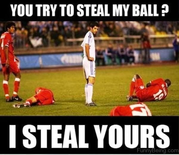 You Try To Steal My Ball