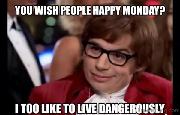 You Wish People Happy Monday
