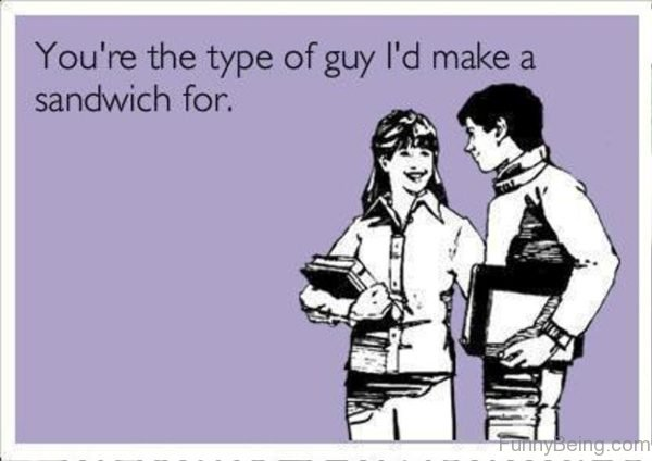 You're The Type Of Guy