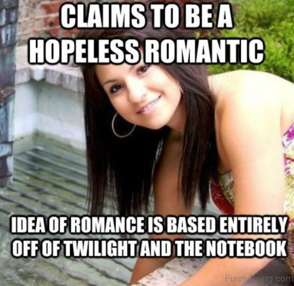 Claims To Be A Hopeless Romantic