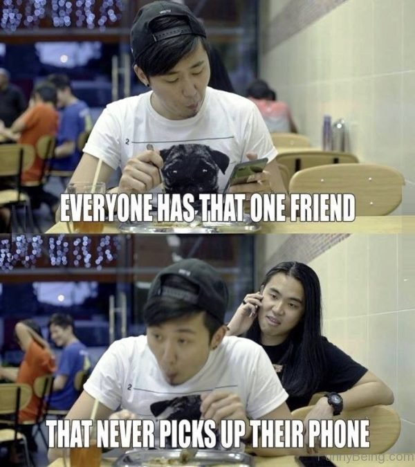 Everyone Has That One Friend