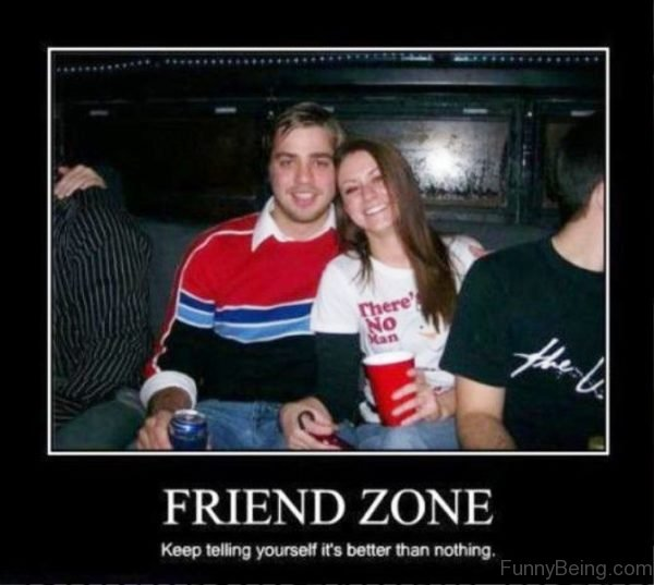 Friend Zone Keep Telling Yourself