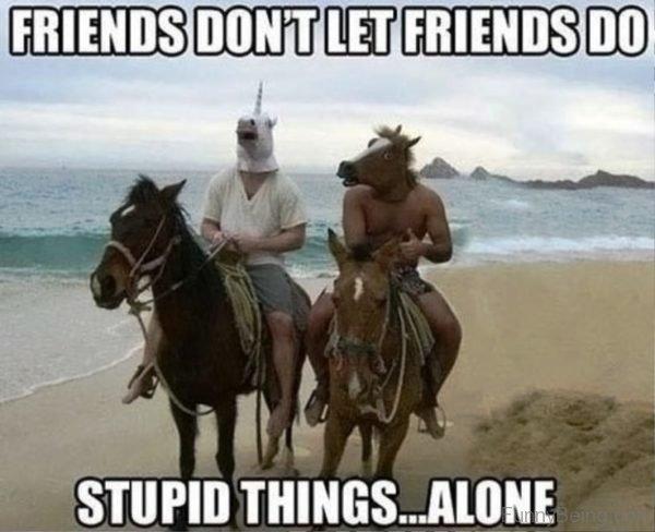 Friends Don't Lets Friends Do