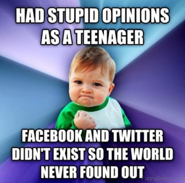 Has Stupid Opinions As A Teenager