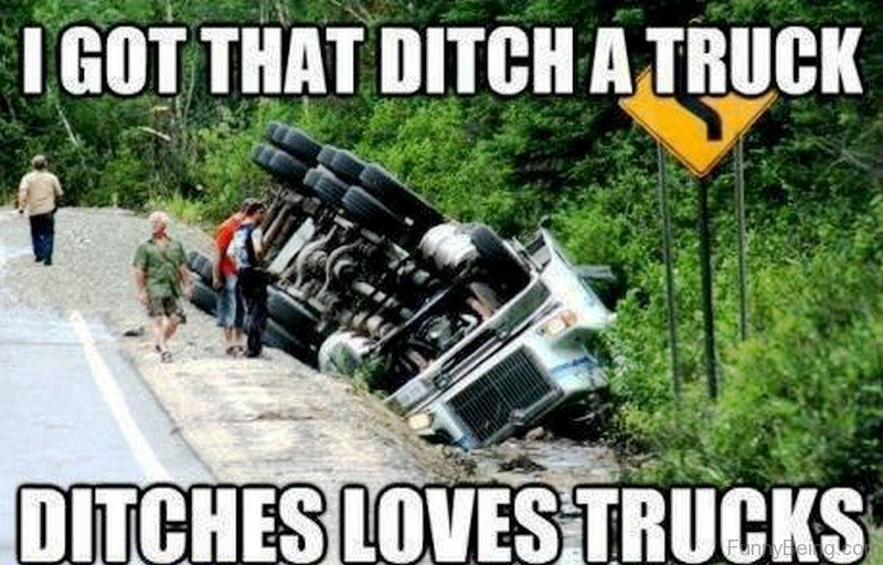 I Got That Ditch A Truck 69 amazing truck memes