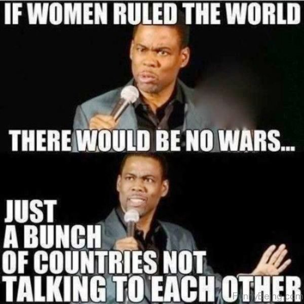If Women Ruled The World