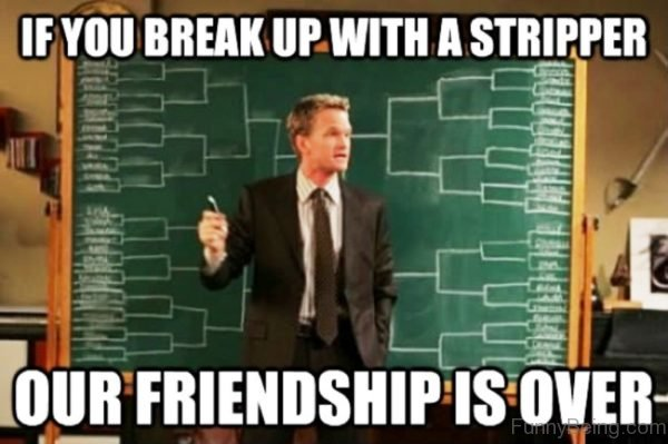 If You Break Up With A Stripper