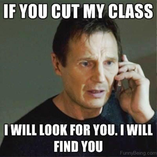 If You Cut My Class