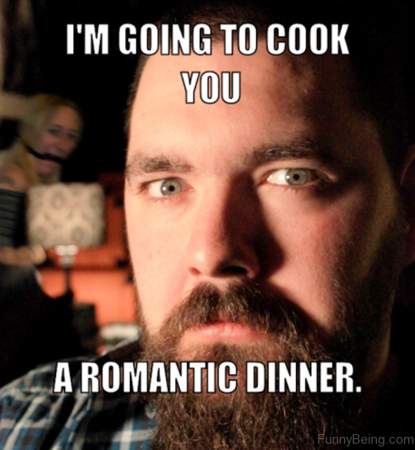 Im Going To Cook You 31 most funny romantic memes,Most Funny Memes