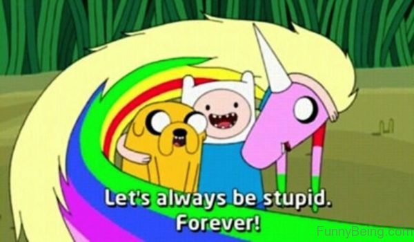 Lets Always Be Stupid Forever